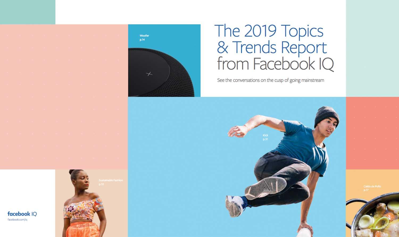 Informe de Temas y Tendencias para el 2019 de Facebook IQ