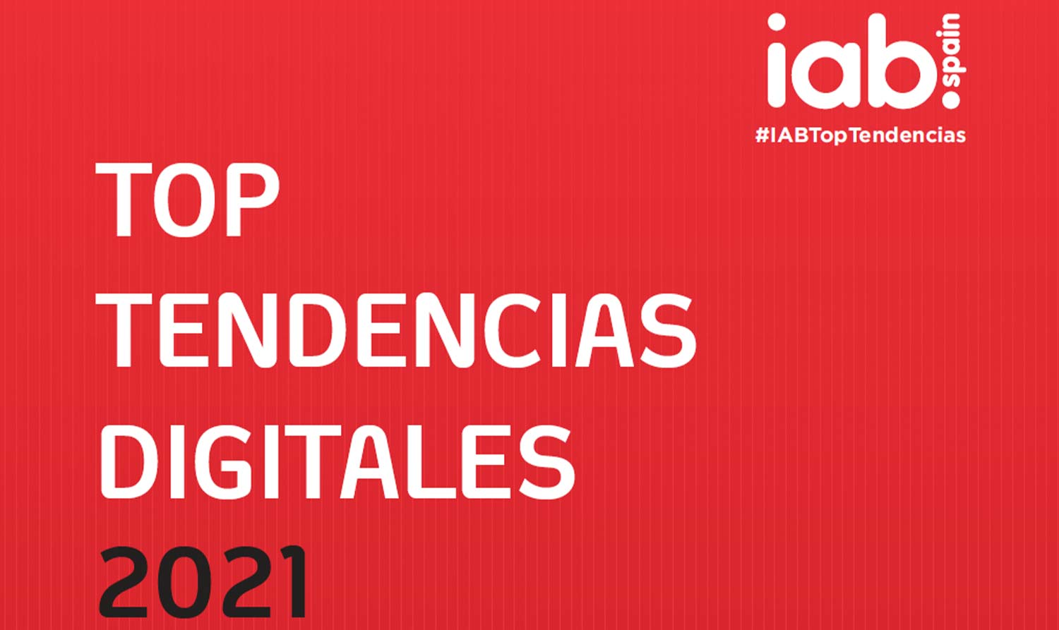 Top Tendencias Digitales 2021 IAB Spain #IABTopTendencias